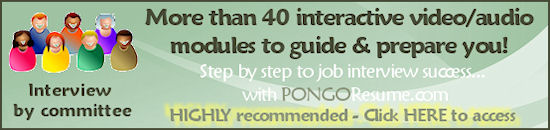 Click the banner to learn more about PongoResume.com's highly recommended interview modules