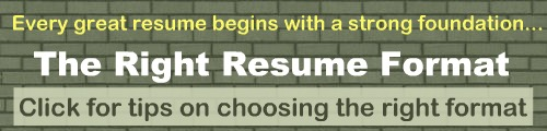 A resume format can make or break you... click to learn more